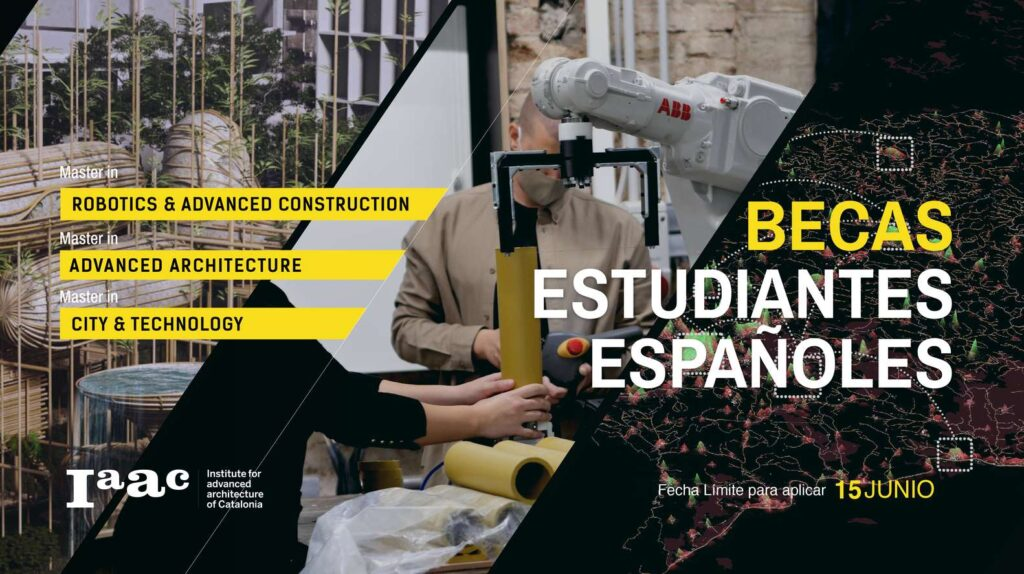 Scholarship Program For Spanish Students & Residents of Spain - IAAC   Institute for Advanced Architecture of Catalonia