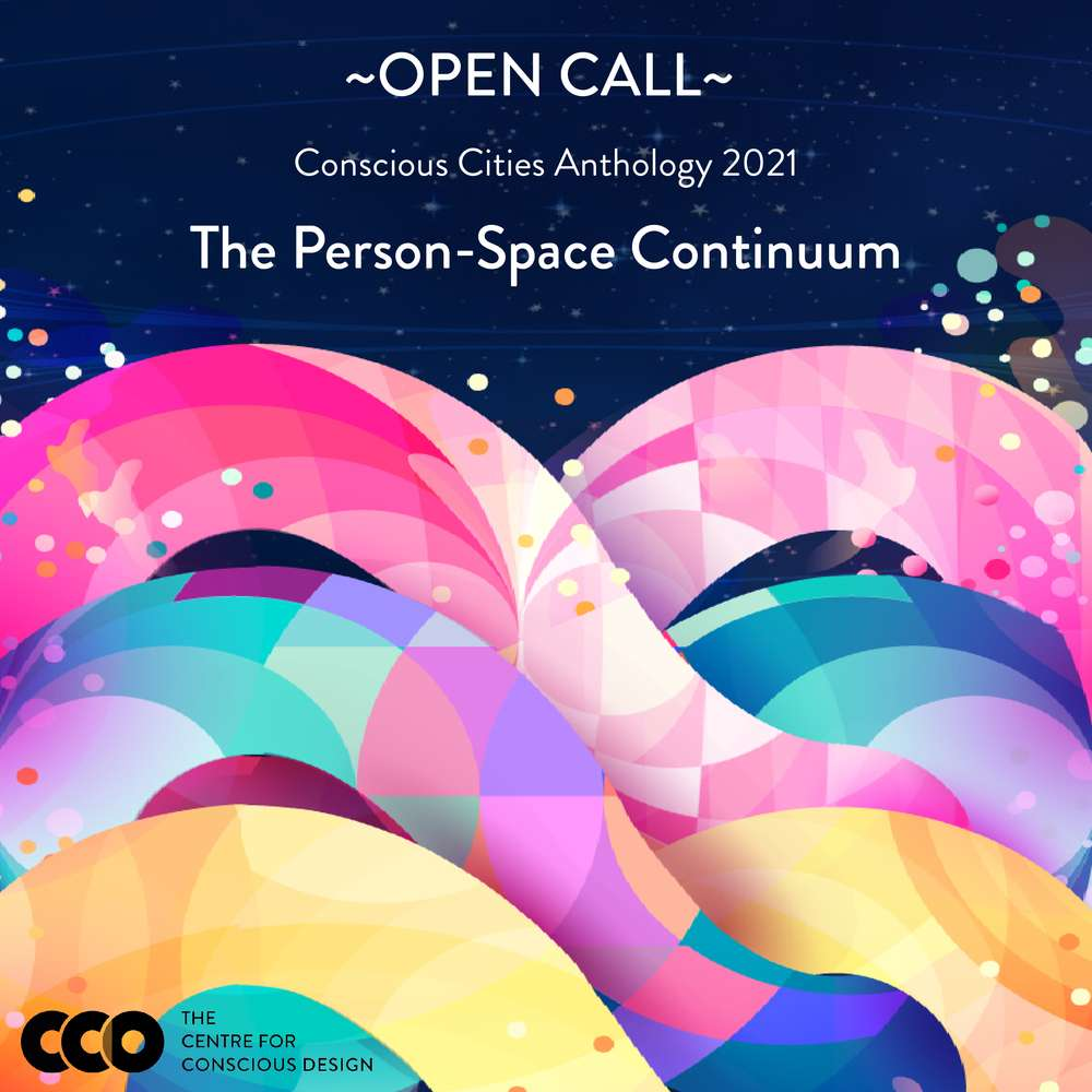 OPEN SUBMISSIONS CALL: Conscious Cities Anthology