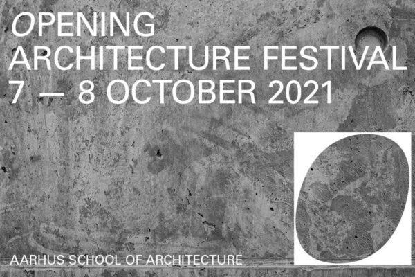 Opening – Architecture Festival 7-8 October 2021   Aarhus School