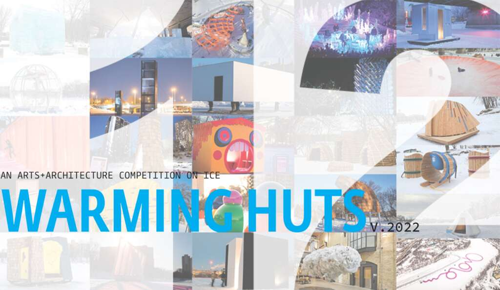 Three teams will be selected as winners of the WARMING HUTS COMPETITION: Arts + Architecture Competition on Ice from submissions