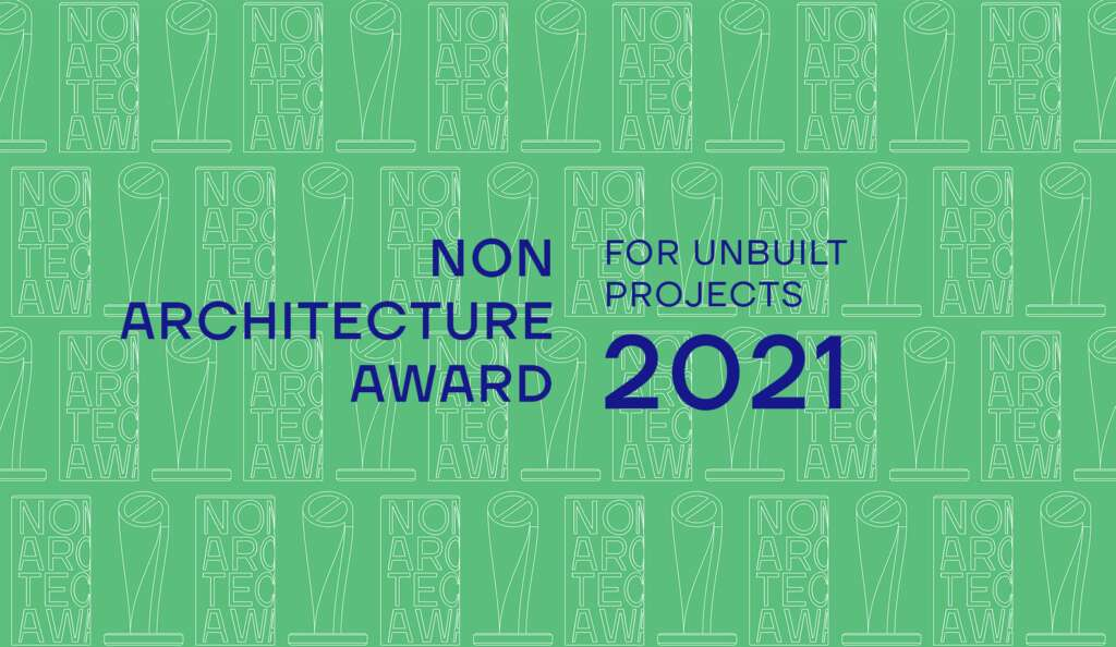 NON ARCHITECTURE AWARD FOR UNBUILT PROJECTS 2021
