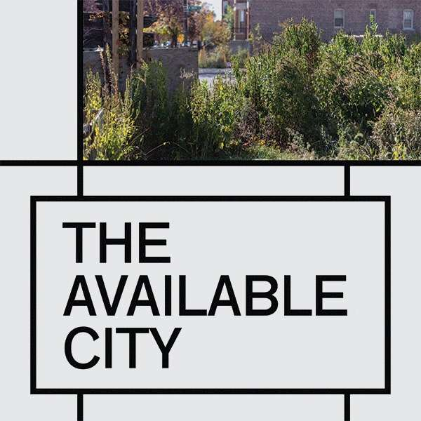 """2021 Chicago Architecture Biennial """"The Available City"""""""