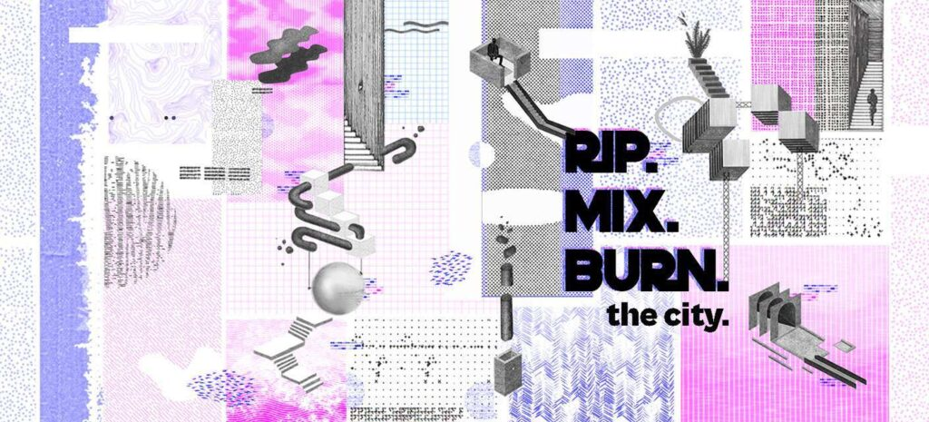 Call for Entries: Rip.Mix.Burn. the city - A Visual Representation Competition