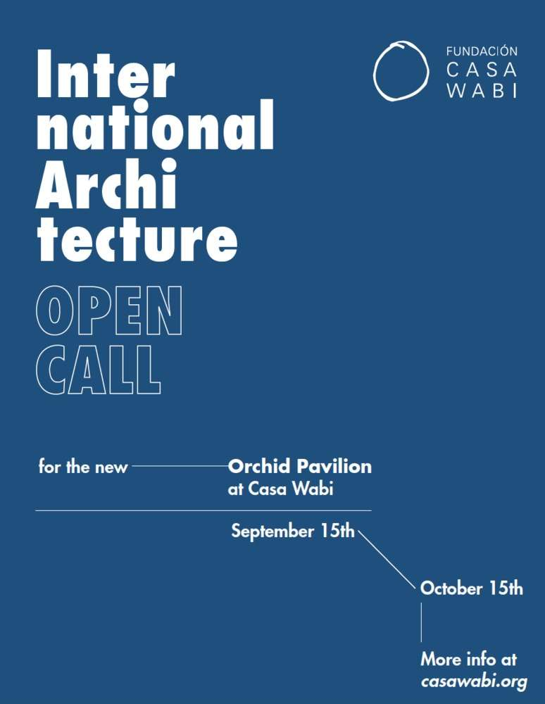 International Architecture Open Call for the new Orchid Pavilion at Casa Wabi